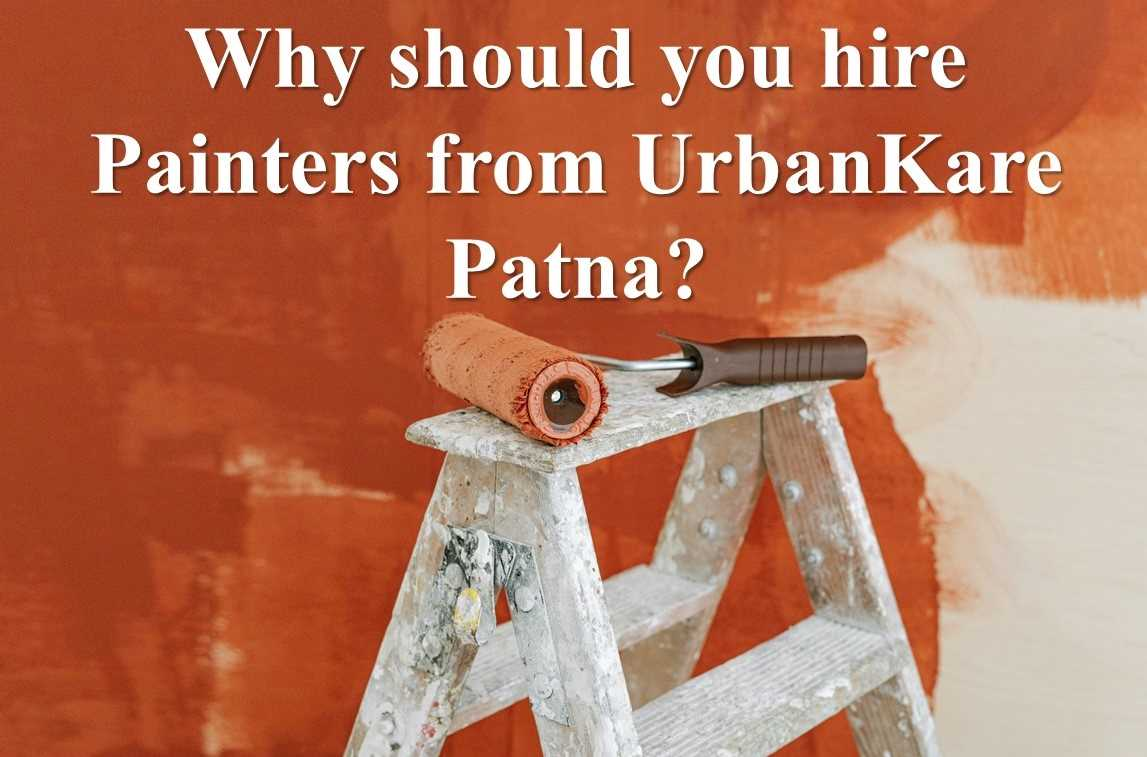 why should you hire painter from UrbanKare